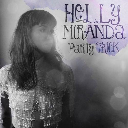 Party Trick by Holly Miranda