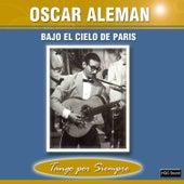 Play & Download Bajo el Cielo de París by Oscar Aleman | Napster