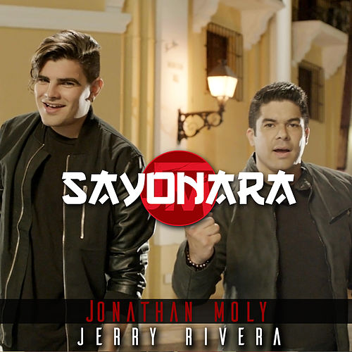 Sayonara (feat. Jerry Rivera) - Single de Jonathan Moly