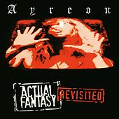 Play & Download Actual Fantasy Revisited by Ayreon | Napster