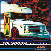 Play & Download Velour by Soulfood 76 | Napster