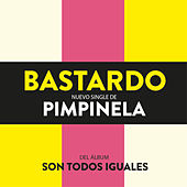 Play & Download Bastardo by Pimpinela | Napster