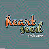 Play & Download Heart Seed (Yppah Remix) by DJ Sun | Napster