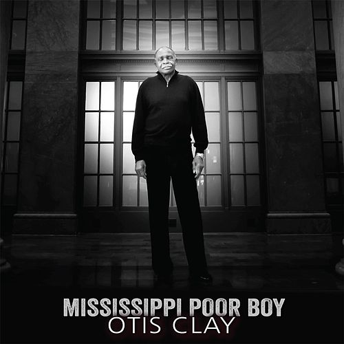 Play & Download Mississippi Poor Boy by Otis Clay | Napster
