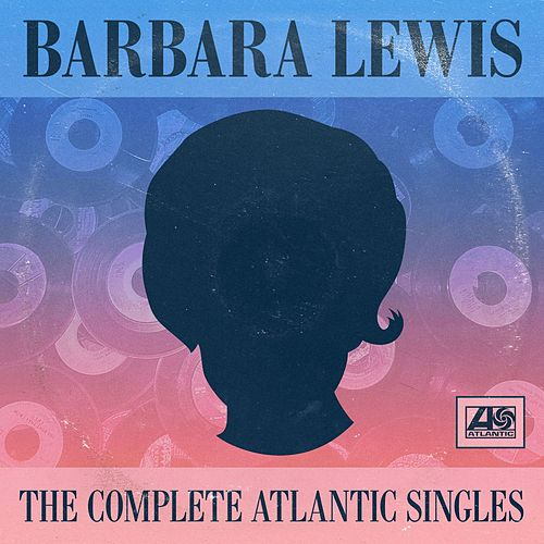 The Complete Atlantic Singles by Barbara Lewis