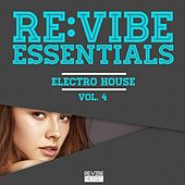 Play & Download Re:Vibe Essentials - Electro House, Vol. 4 by Various Artists | Napster