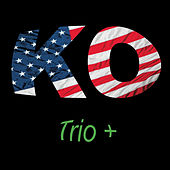 Play & Download Trio + by KO | Napster