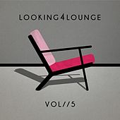 Looking 4 Lounge - Vol. 5 by Various Artists