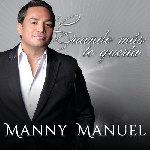 Cuando Más Te Quería by Manny Manuel