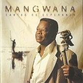 Play & Download Mangwana (Cantos de Esperança) by Sam Mangwana | Napster