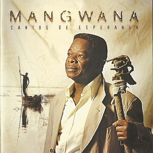Play & Download Mangwana (Cantos de Esperança) by Sam Mangwana | Napster