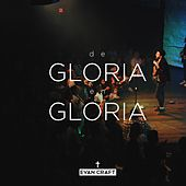 Play & Download De Gloria en Gloria by Evan Craft | Napster