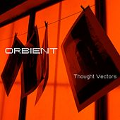 Play & Download Thought Vectors by Orbient | Napster