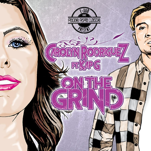 Play & Download On the Grind (feat. Kap G) by Carolyn Rodriguez | Napster