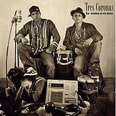 Play & Download La Música Es Mi Arma by Tres Coronas | Napster