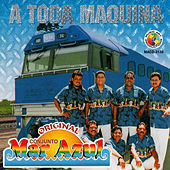 Play & Download A Todo Maquina by Conjunto Mar Azul | Napster
