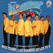 Homenaje a Rigo Tovar y Los Grandes De Los 70's by Grupo Miramar