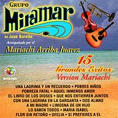 Play & Download 15 Grandes Exitos Version Mariachi by Grupo Miramar | Napster