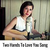 Two Hands to Love You Song by Emily Arrow
