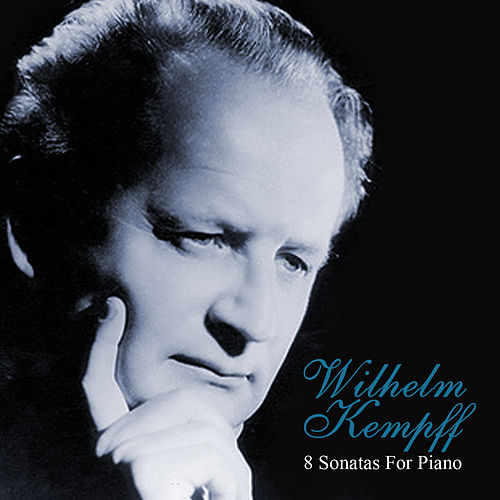 Play & Download 8 Sonatas For Piano by Wilhelm Kempff | Napster