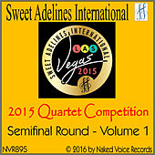 2015 Sweet Adelines International Quartet Competition - Semi-Final Round - Volume 1 by Various Artists