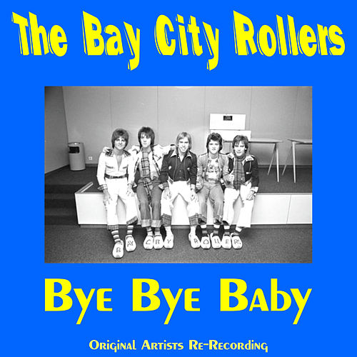 Bye Bye Baby (Rerecorded) de Bay City Rollers