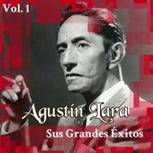 Agustín Lara - Sus Grandes Éxitos, Vol. 1 by Agustín Lara