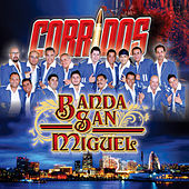 Play & Download Corridos by Banda San Miguel | Napster