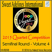 Play & Download 2015 Sweet Adelines International Quartet Competition - Semi-Final Round - Volume 4 by Various Artists | Napster