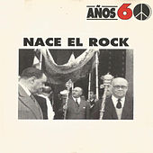 Años 60: Nace el Rock by Various Artists