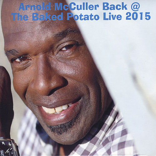 Play & Download Back @ the Baked Potato Live 2015 by Arnold McCuller | Napster