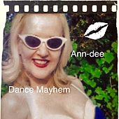 Play & Download Dance Mayhem by Ann Dee | Napster