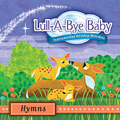 Play & Download Lull-A-Bye Baby: Hymns by Lull-A-Bye Baby | Napster