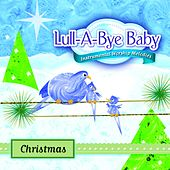 Play & Download Lull-A-Bye Baby: Christmas by Lull-A-Bye Baby | Napster