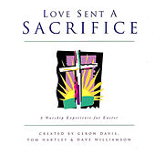 Love Sent a Sacrifice by Dave Williamson