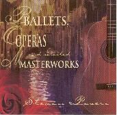 Play & Download Ballets, Operas & Masterworks by Stevan Pasero | Napster