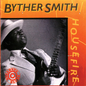 Play & Download Housefire by Byther Smith | Napster