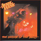 Play & Download The Nature Of The Beast by April Wine | Napster