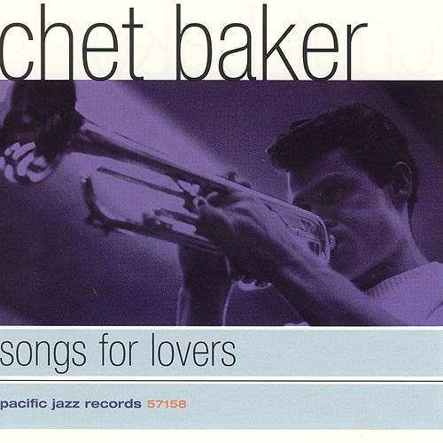 Play & Download Songs For Lovers by Chet Baker | Napster