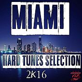 Miami Hard Tunes Selection 2K16 - EP by Various Artists