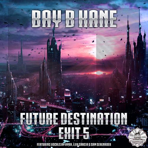 Play & Download Future Destination Exit 5 - Single by Bay B Kane | Napster
