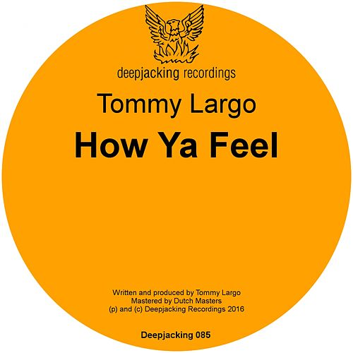 Play & Download How Ya Feel by Tommy Largo | Napster