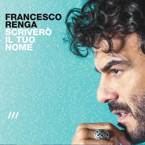Scriverò il tuo nome (Deluxe Edition) di Francesco Renga
