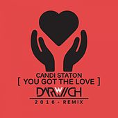 Play & Download You Got the Love (2016 Darwich Mixes) by Candi Staton | Napster