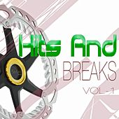 Play & Download Hits and Breaks, Vol. 1 by Various Artists | Napster