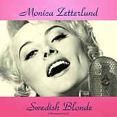 Play & Download Swedish Blonde (All Tracks Remastered) by Monica Zetterlund | Napster