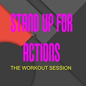 Play & Download Stand up for Actions (The Workout Session) by Various Artists | Napster