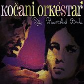 Play & Download The Ravished Bride by Kocani Orkestar | Napster