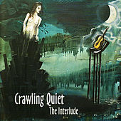 Play & Download The Interlude by Crawling Quiet | Napster