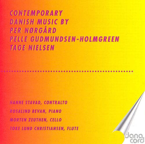 Nørgård / Gudmundsen-Holmgreen / Nielsen: Contemporary Danish Music. Hanne Stavad, contralto by Hanne Stavad